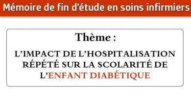 Photo of Mémoire infirmier : L'IMPACT DE L'HOSPITALISATION RÉPÉTÉ SUR LA SCOLARITÉ DE L'ENFANT DIABÉTIQUE
