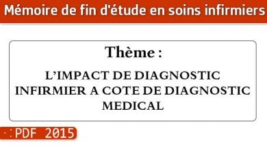 Photo of Memoire infirmiers : L'IMPACT DE DIAGNOSTIC INFIRMIER A COTE DE DIAGNOSTIC MEDICAL