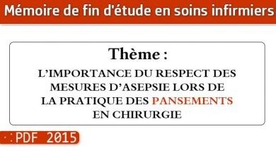 Photo of Memoire infirmier : L'IMPORTANCE DU RESPECT DES MESURES D'ASEPSIE LORS DE LA PRATIQUE DES PANSEMENTS EN CHIRURGIE